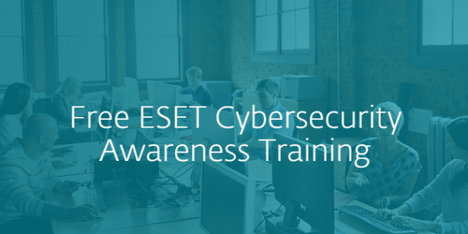 eset launches free cyber security awareness training - service news ...