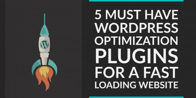 5 Must Have WordPress Optimization Plugins For A Fast Loading Website - WordPress Tutorials - Rapid Purple